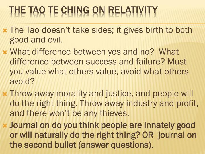 The Tao doesn't take sides; it gives birth to both good and evil.
