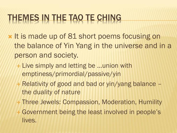 It is made up of 81 short poems focusing on the balance of Yin Yang in the universe and in a person and society.