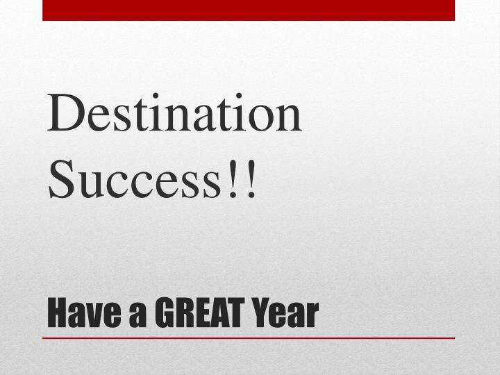 Destination Success!!