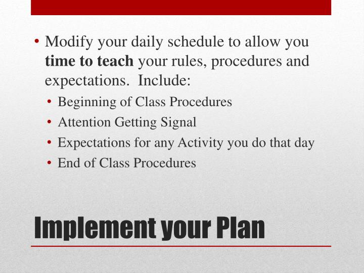 Modify your daily schedule to allow you