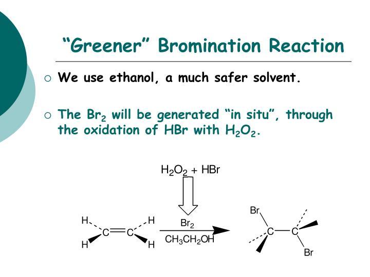 """Greener"" Bromination Reaction"
