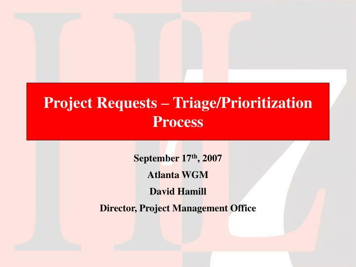Project requests triage prioritization process