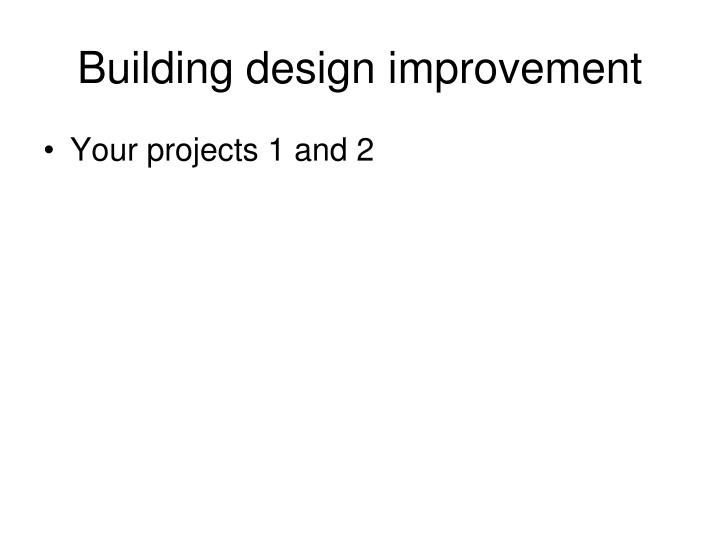 Building design improvement