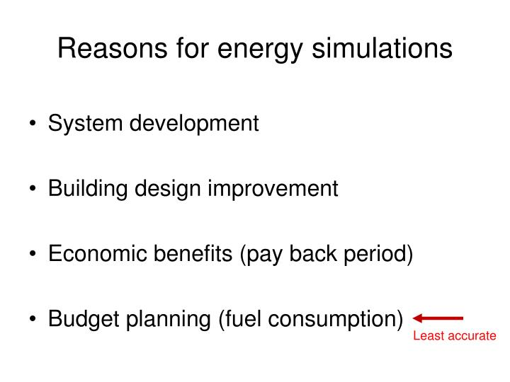 Reasons for energy simulations