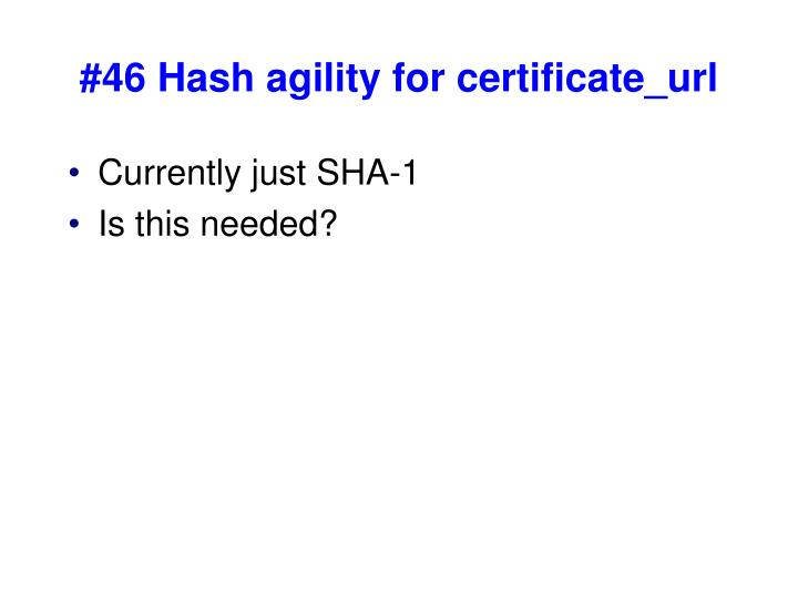 #46 Hash agility for certificate_url