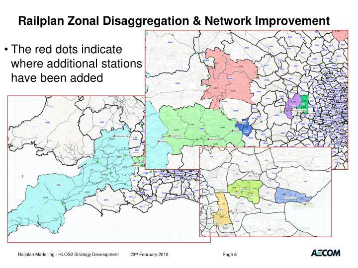 Railplan Zonal Disaggregation & Network Improvement