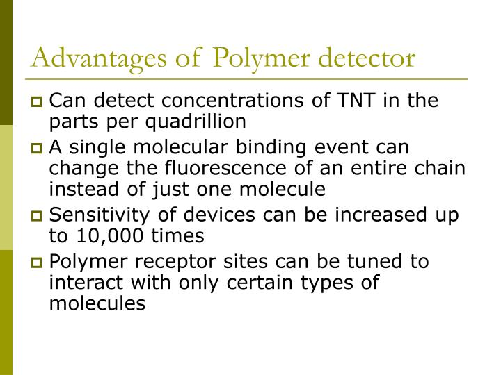 Advantages of Polymer detector
