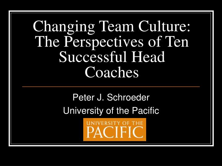 Changing team culture the perspectives of ten successful head coaches
