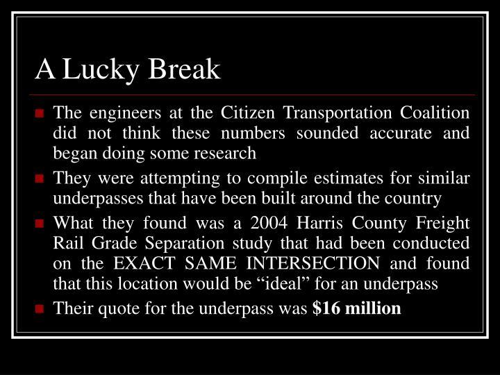 A Lucky Break