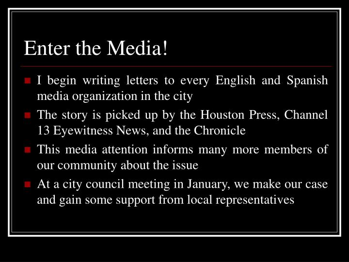Enter the Media!