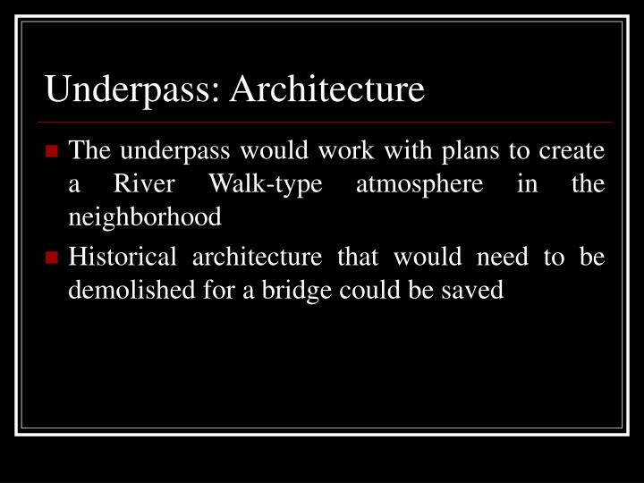 Underpass: Architecture