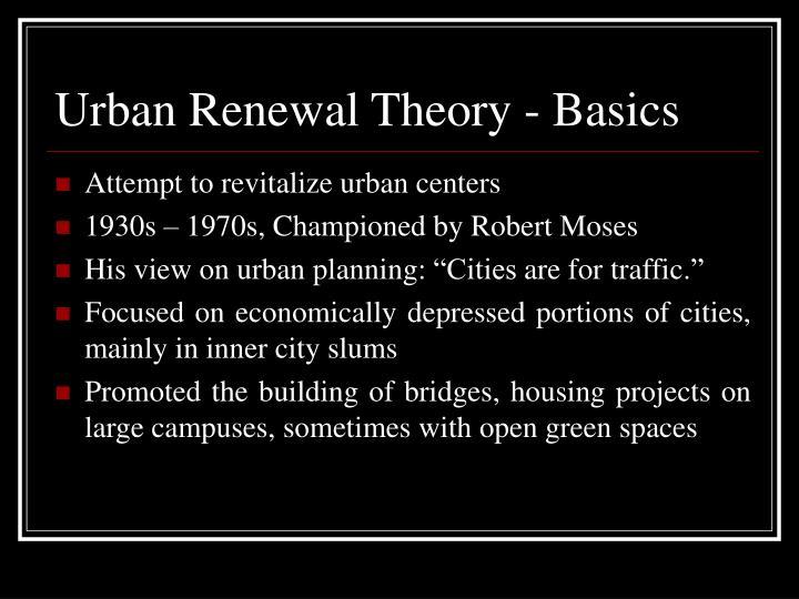Urban Renewal Theory - Basics
