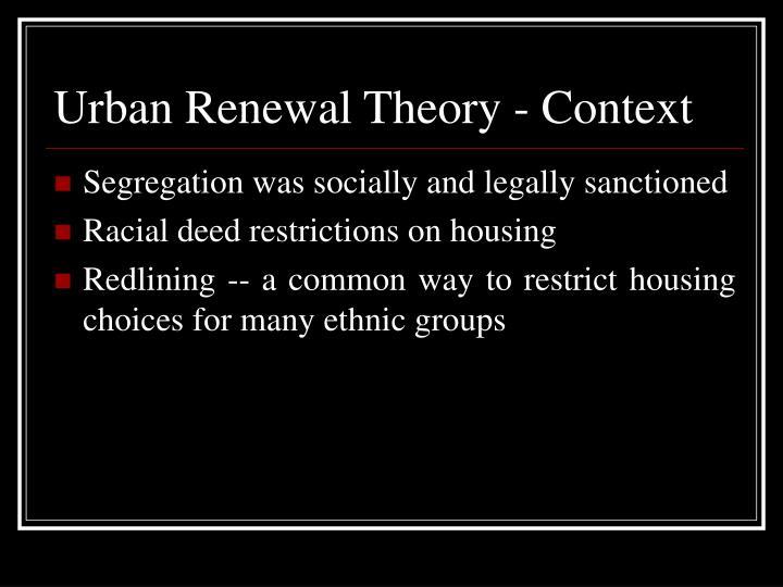 Urban Renewal Theory - Context