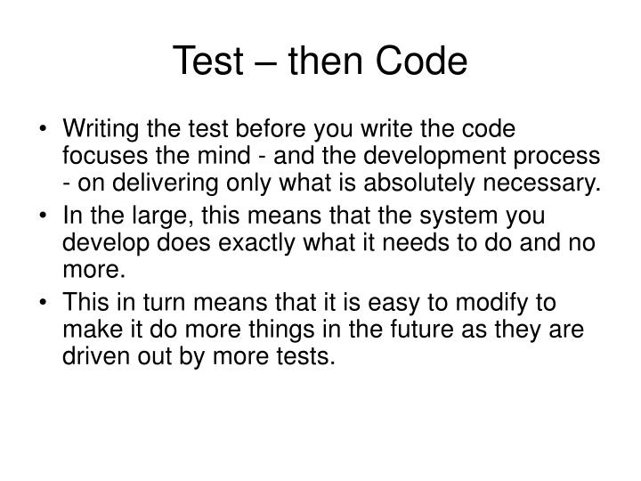 Test – then Code