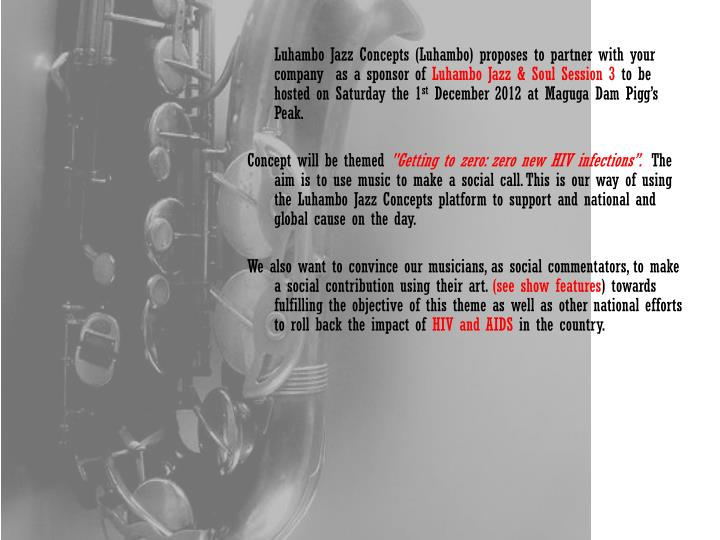 Luhambo Jazz Concepts (Luhambo) proposes to partner with your company  as a sponsor of