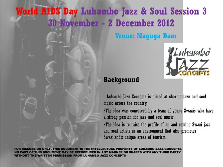 World aids day luhambo jazz soul session 3 30 november 2 december 2012 venue maguga dam