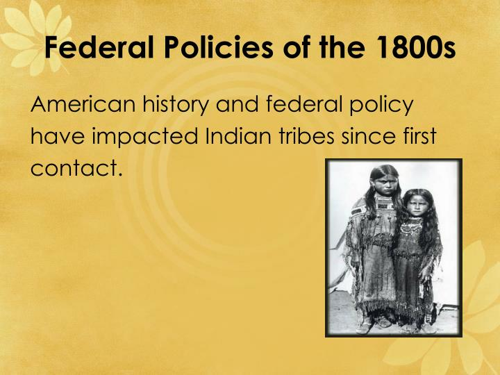Federal Policies of the 1800s