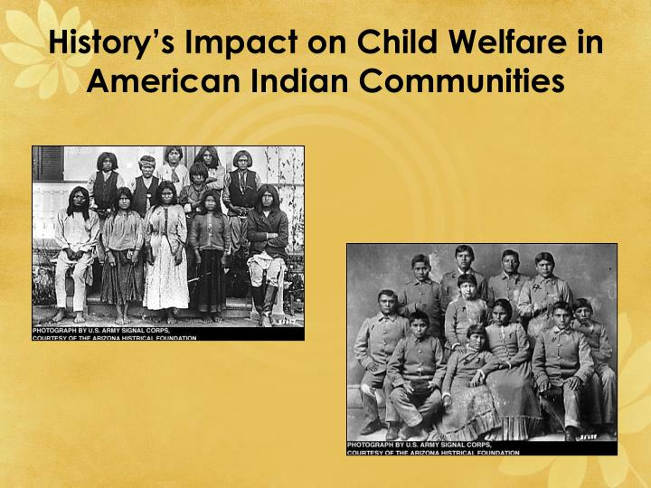 History's Impact on Child Welfare in American Indian Communities