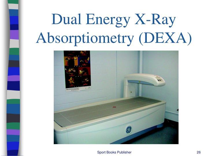 Dual Energy X-Ray Absorptiometry (DEXA)