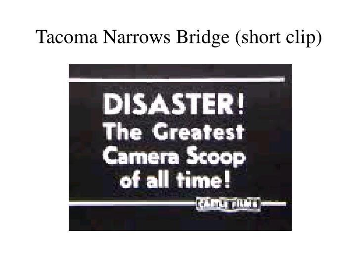 Tacoma Narrows Bridge (short clip)