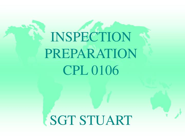 Inspection preparation cpl 0106 sgt stuart