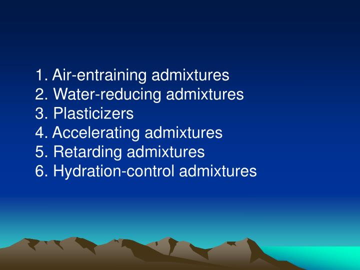 1. Air-entraining admixtures