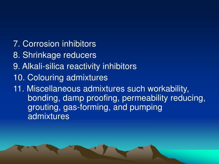 7. Corrosion inhibitors