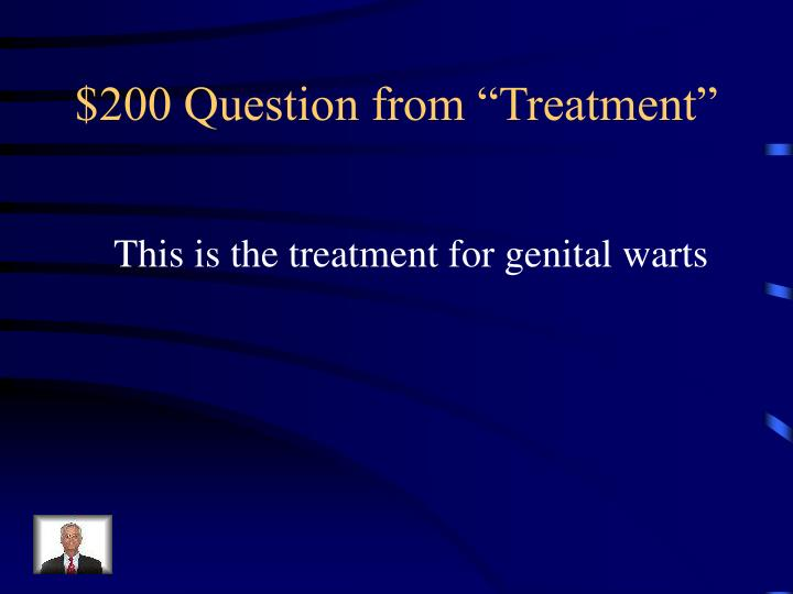 "$200 Question from ""Treatment"""