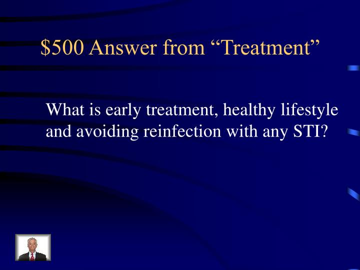 "$500 Answer from ""Treatment"""
