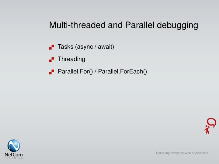 Multi-threaded and Parallel debugging