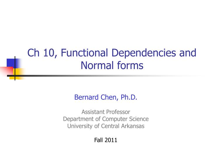 Ch 10 functional dependencies and normal forms