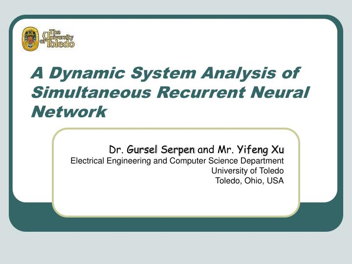 A dynamic system analysis of simultaneous recurrent neural network