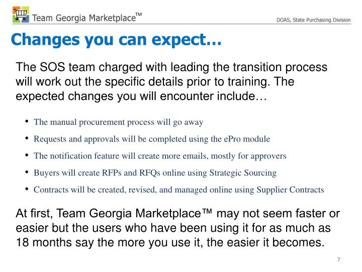 The SOS team charged with leading the transition process will work out the specific details prior to training. The expected changes you will encounter include…