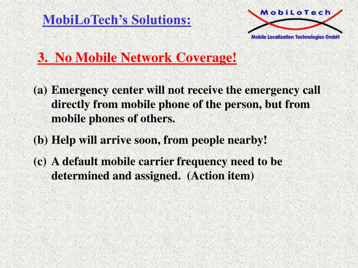 3.  No Mobile Network Coverage!