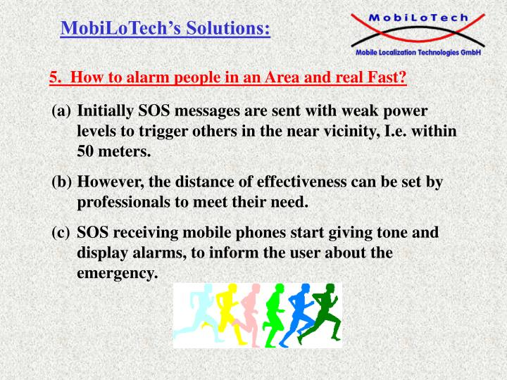 5.  How to alarm people in an Area and real Fast?