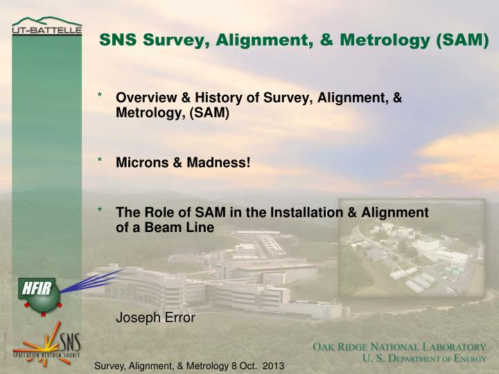 Sns survey alignment metrology sam
