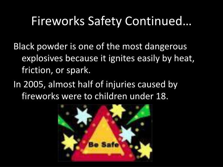 Fireworks Safety Continued…