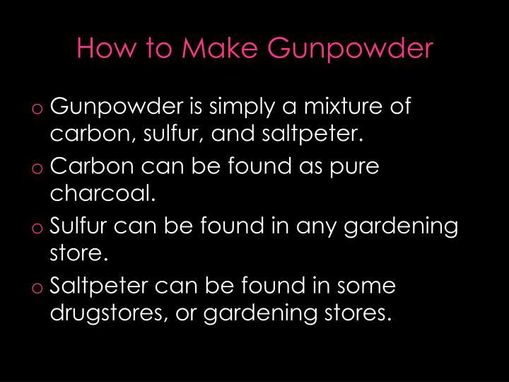 How to Make Gunpowder