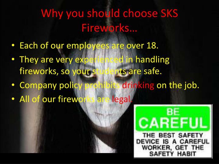 Why you should choose SKS Fireworks…