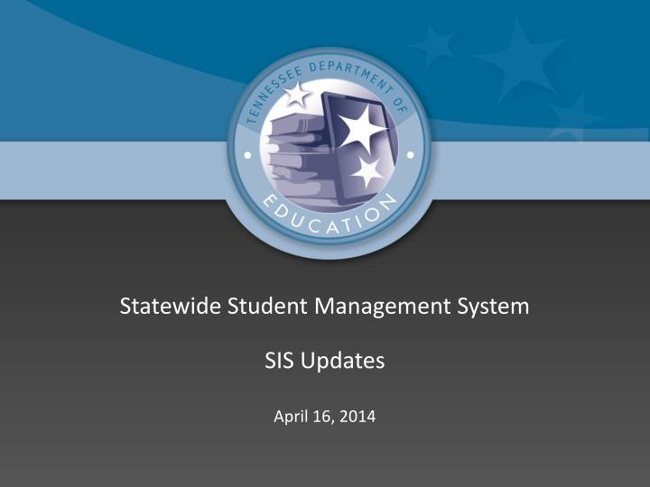 Statewide Student Management System