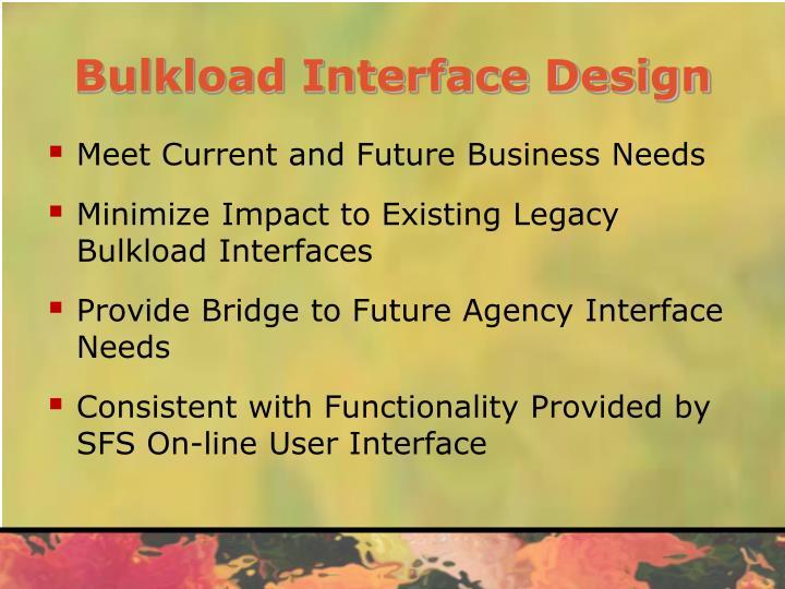 Bulkload Interface Design