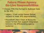 future phase agency go live responsibilities