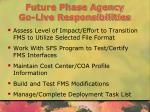future phase agency go live responsibilities1