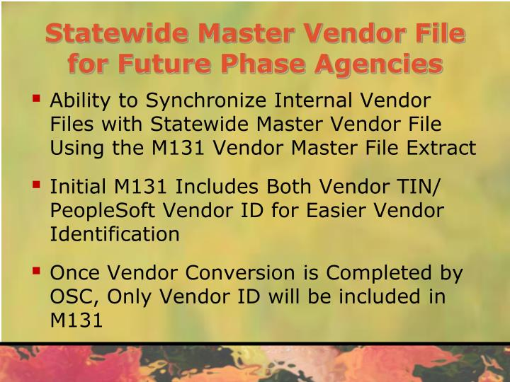 Statewide Master Vendor File for Future Phase Agencies