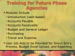 training for future phase agencies1