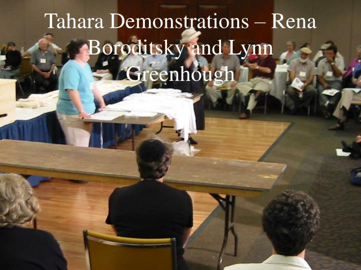 Tahara Demonstrations – Rena Boroditsky and Lynn Greenhough