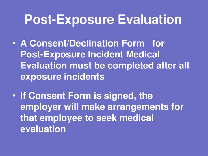 Post-Exposure Evaluation