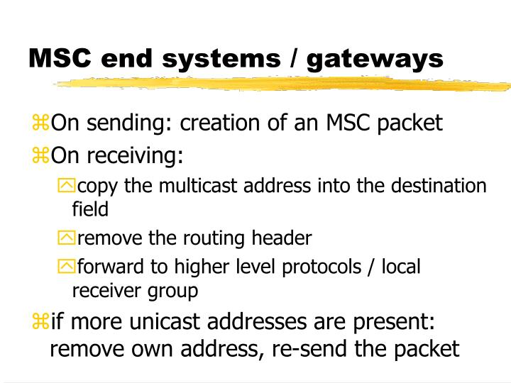 MSC end systems / gateways