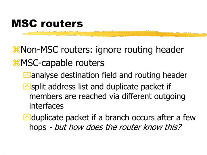 MSC routers