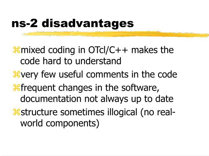ns-2 disadvantages